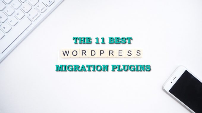 11 best wordpress migration plugins